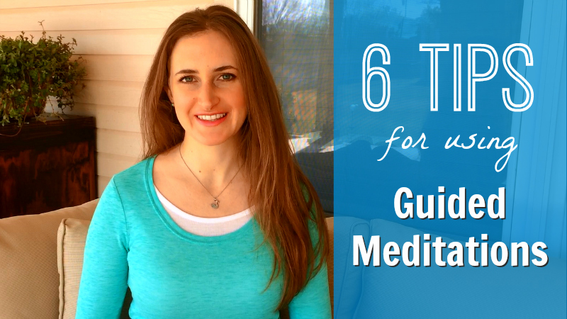 6 Tips for using guided meditations