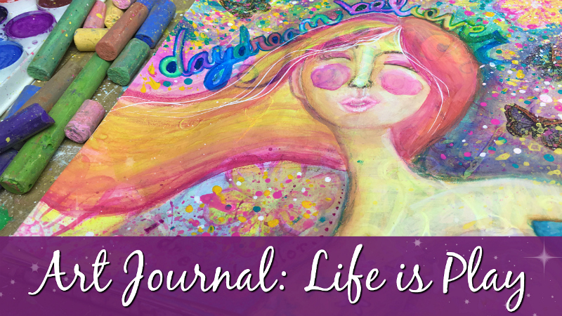 Art Journal: Life is Play