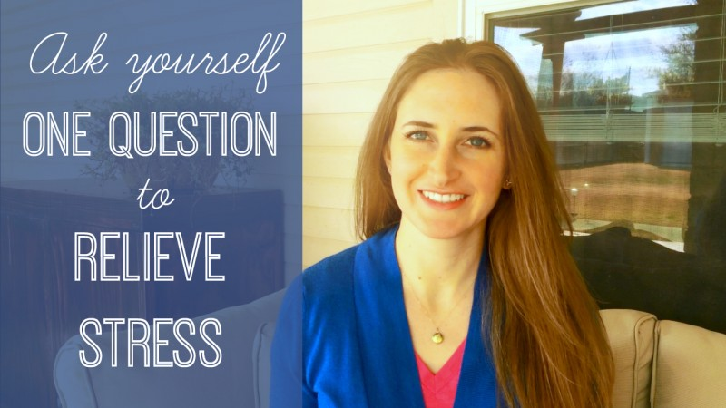 Ask Yourself This One Question to Relieve Stress by Melanie Jade Rummel