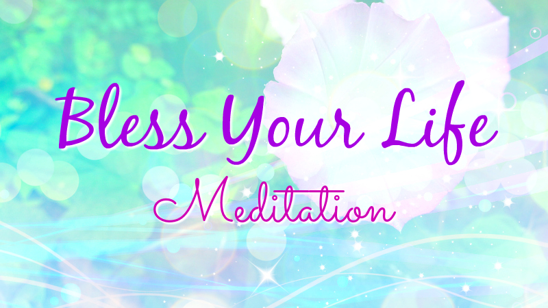 Bless Your Life Meditation by Melanie the Medium