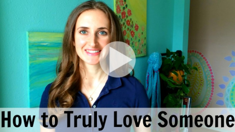 How to truly love someone