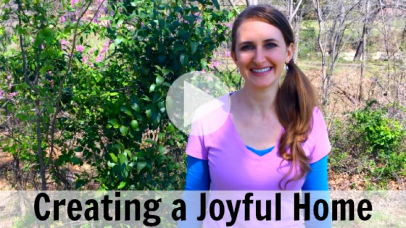 Creating a Joyful Home by Melanie Jade Rummel