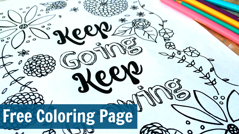 Free Coloring Page - Keep Going and Keep Growing Blank 2