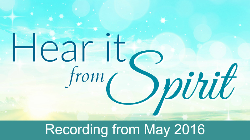 Hear it from Spirit May 2016 with Melanie The Medium