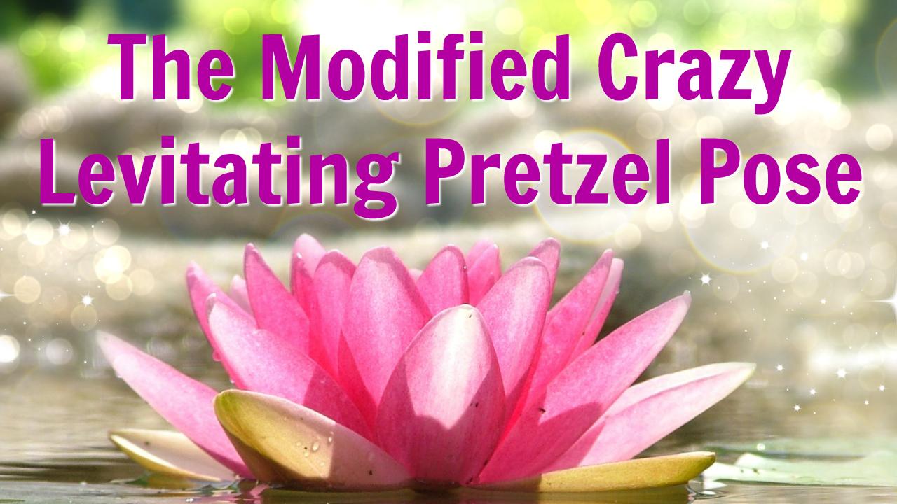 Modified crazy levitating pretzel pose