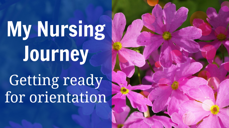 My Nursing Journey: Getting ready for orientation