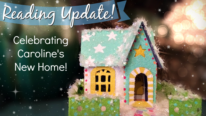 Reading Update - Celebrating Caroline's New Home