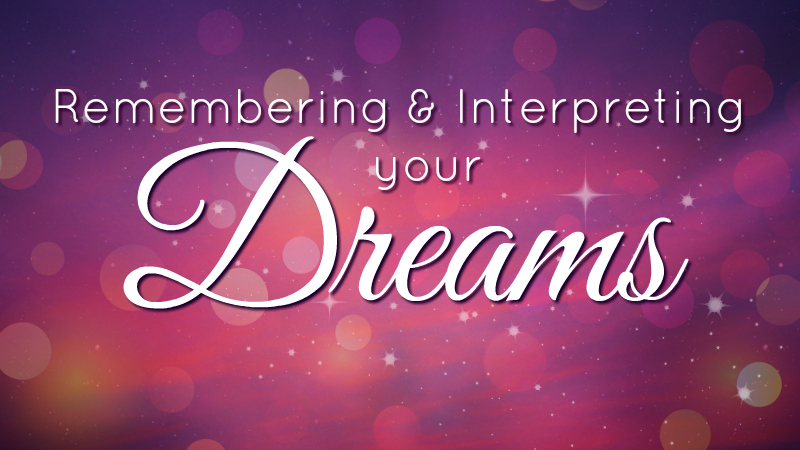 Remembering and interpreting your dreams by Melanie the Medium