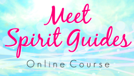 Meet Spirit Guides Online Course