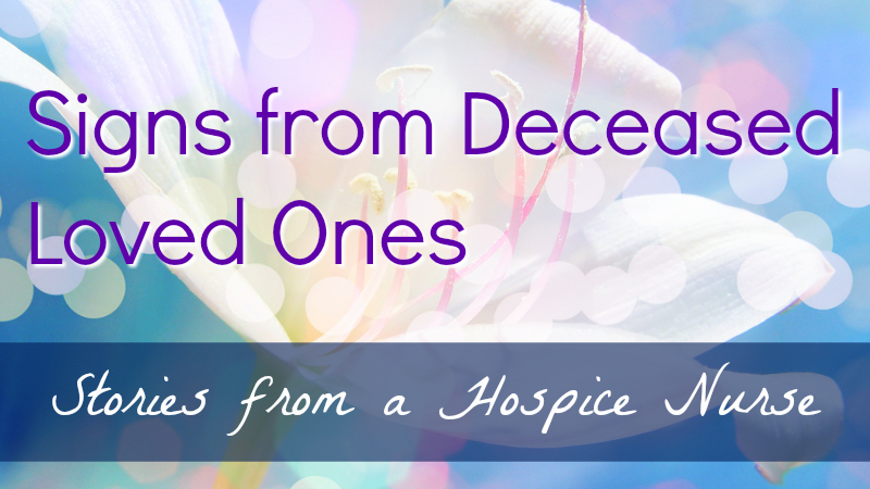 Signs from deceased loved ones - stories from a hospice nurse by Melanie The Medium