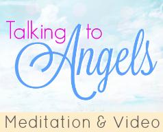 Talking to Angels - Video & Meditation Set