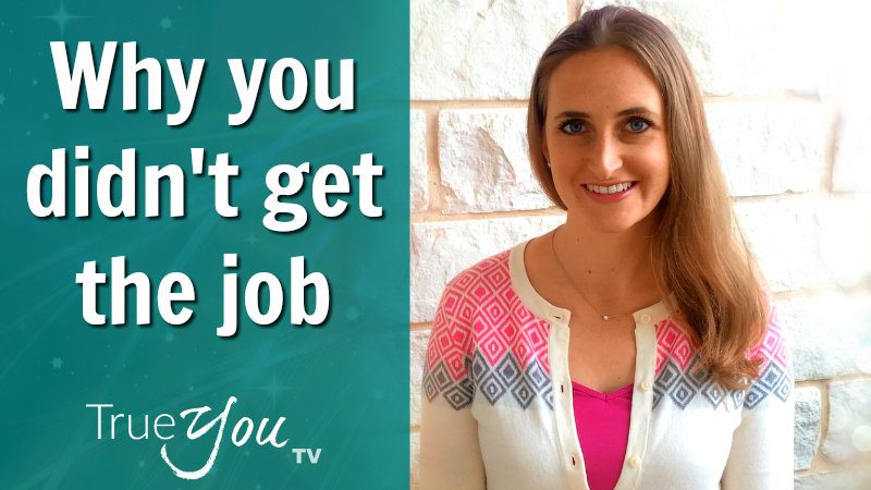 Why you didn't get the job by Melanie The Medium