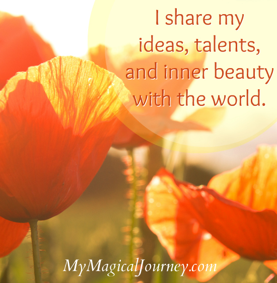 I share my ideas, talents, and inner beauty with the world