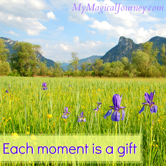 Each moment is a gift