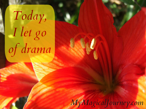 Today I let go of drama.