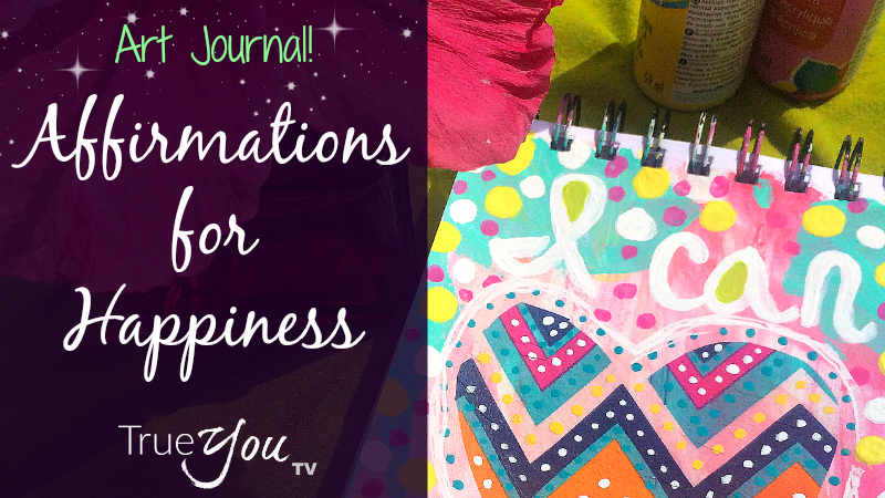 Affirmations for Happiness Art Journal by Melanie The Medium