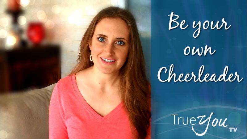 Be Your Own Cheerleader with Melanie The Medium TrueYou TV 800