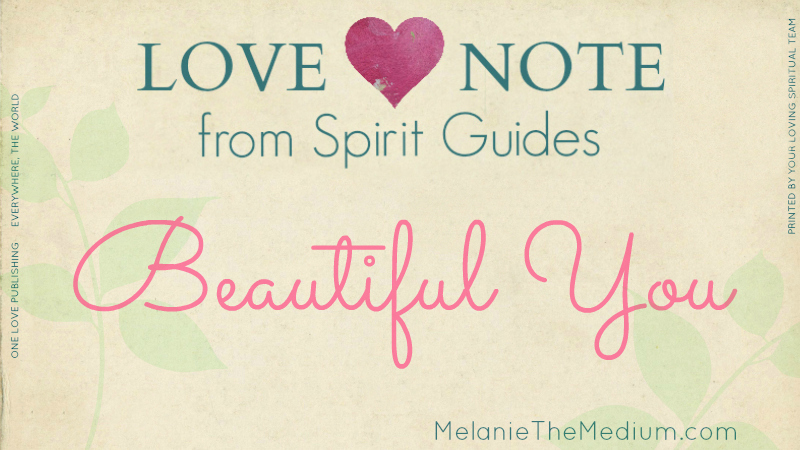 Love Note from Spirit Guides - Beautiful You