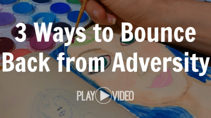 3 Ways to Bounce Back from Adversity by Melanie Jade Rummel