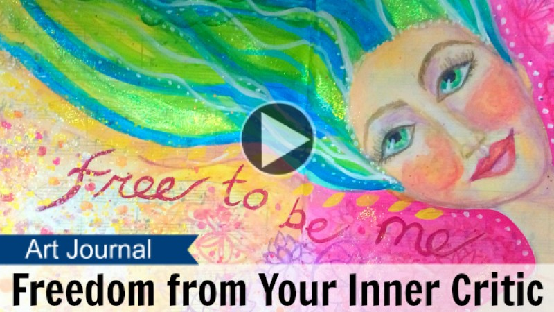 Art Journal: Freedom from Your Inner Critic