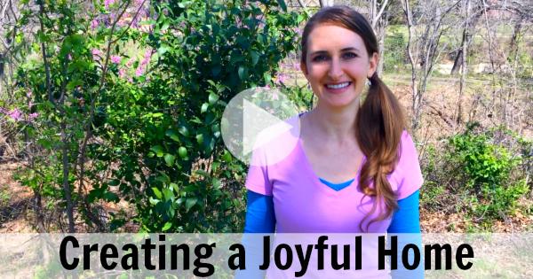 Creating a Joyful Home by Melanie Jade Rummel