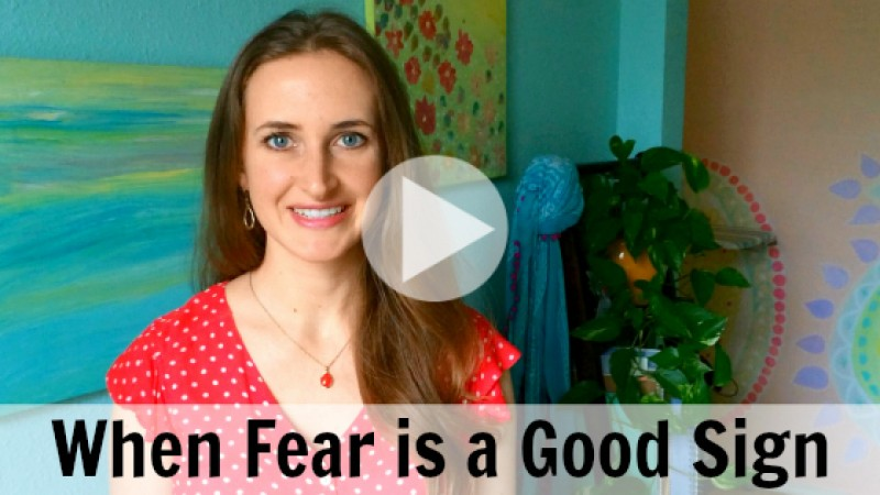 When fear is a good sign, by Melanie Jade Rummel