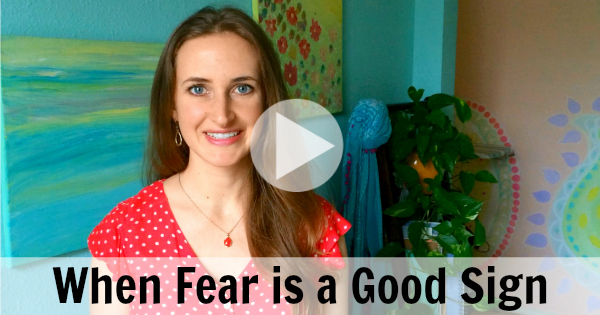 When fear is a good sign, by Melanie Jade Rummel