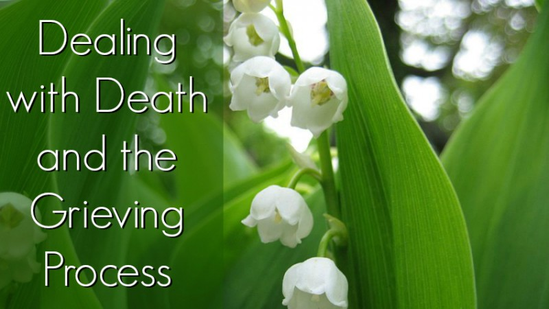 Dealing with death and the grieving process