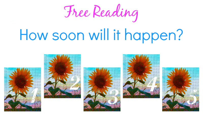 Free Reading - How Soon Will It Happen by Melanie The Medium