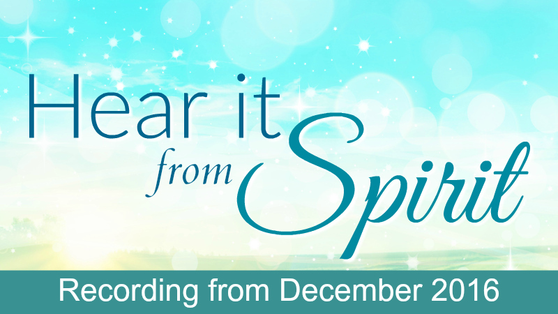 Hear it From Spirit Recording December 2016