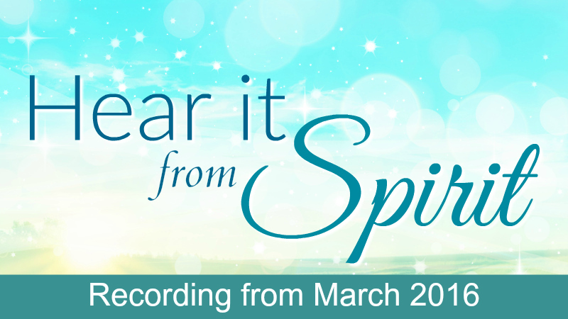 Hear it From Spirit March 2016 Recording with Melanie The Medium