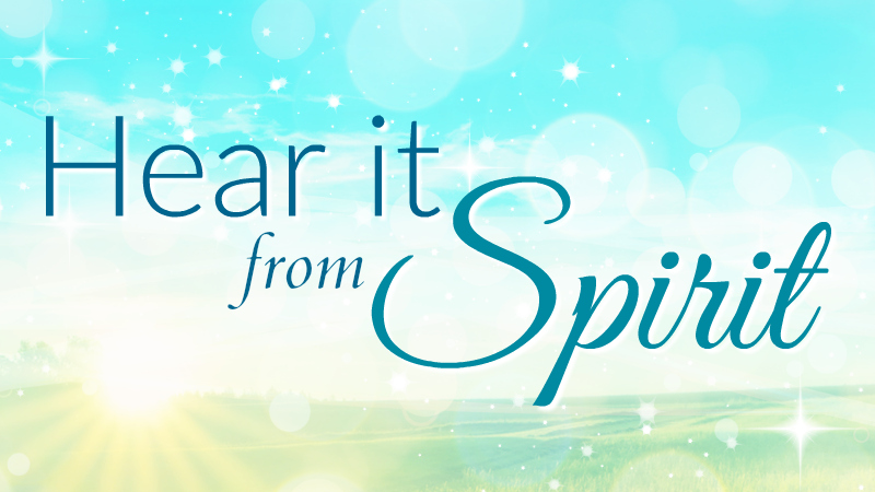 Hear It from Spirit
