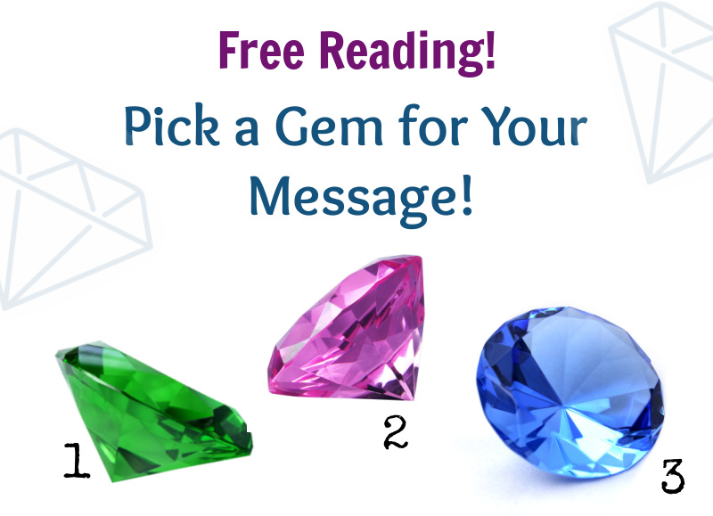 Free Reading: Pick a Gem for Your Message, 1-Green, 2-Purple, 3-Blue