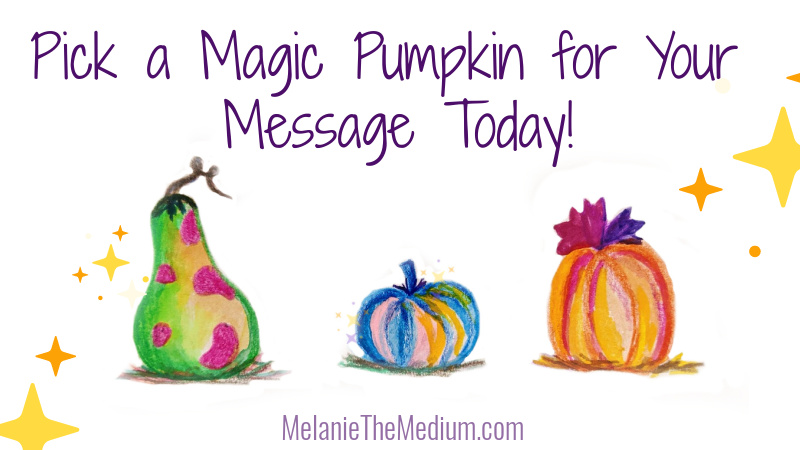 Pick a magic pumpkin for a message today
