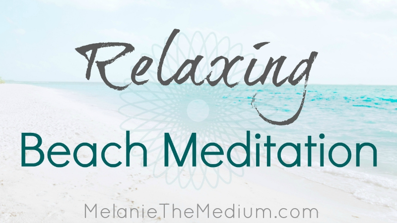 Relaxing Beach Meditation with Melanie The Medium