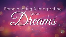 Remembering and Interpreting Your Dreams