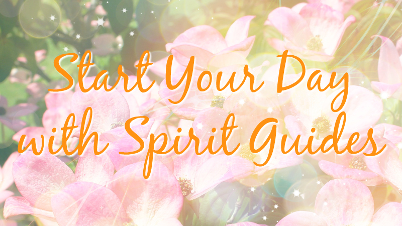 Start your day with spirit guides