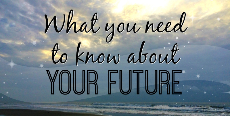 What you need to know about your future