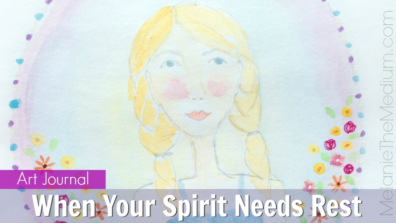 When Your Spirit Needs Rest Art Journal by Melanie The Medium