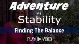 Adventure vs. Stability: Finding the Balance