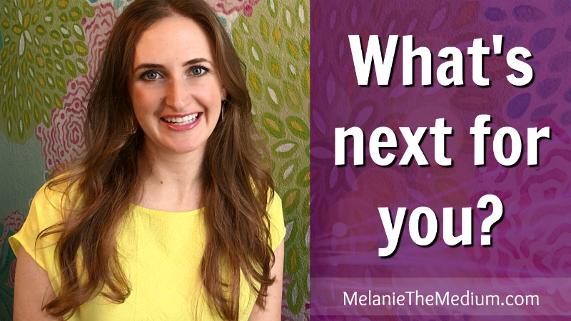 what's next for you by Melanie the Medium